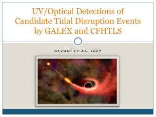 UV/Optical Detections of Candidate Tidal Disruption Events by GALEX and CFHTLS