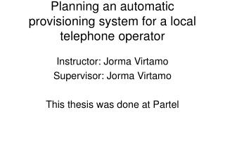 Planning an automatic  provisioning system for a local telephone operator