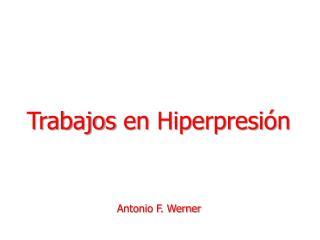 Trabajos en  Hiperpresi�n