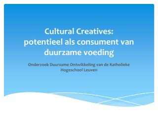 Cultural Creatives : potentieel als consument van duurzame voeding