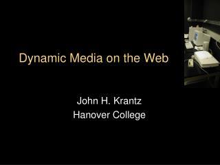 Dynamic Media on the Web