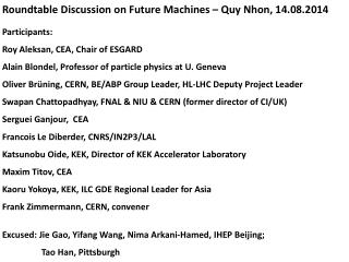 Roundtable Discussion on Future  M achines –  Quy Nhon , 14.08.2014 Participants: