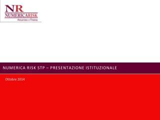 NUMERICA RISK STP – PRESENTAZIONE ISTITUZIONALE