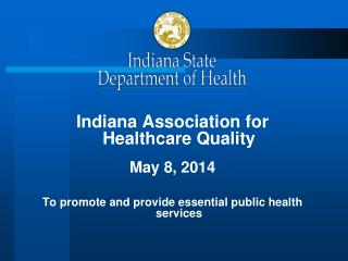 Indiana Association for Healthcare Quality May 8, 2014