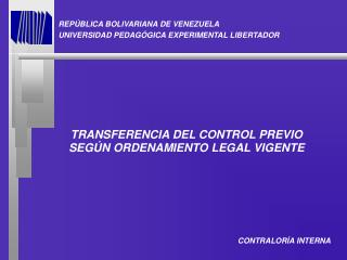 REPÚBLICA BOLIVARIANA DE VENEZUELA UNIVERSIDAD PEDAGÓGICA EXPERIMENTAL LIBERTADOR