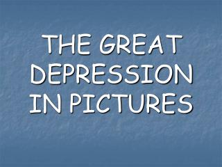 THE GREAT DEPRESSION IN PICTURES