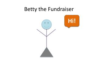 Betty the Fundraiser