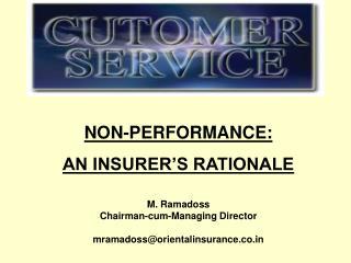 M. Ramadoss Chairman-cum-Managing Director mramadoss@orientalinsurance.co