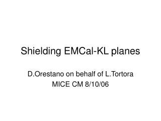 Shielding EMCal-KL planes