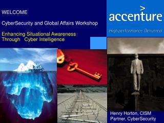 Henry Horton, CISM Partner, CyberSecurity