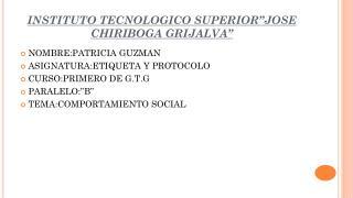 """INSTITUTO TECNOLOGICO SUPERIOR""""JOSE CHIRIBOGA GRIJALVA"""""""