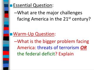 Essential Question : What are the major challenges facing America in the 21 st  century?