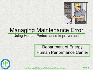 Managing Maintenance Error Using Human Performance Improvement
