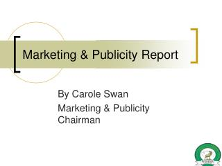Marketing & Publicity Report