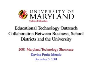 2001 Maryland Technology Showcase Davina Pruitt-Mentle December 5, 2001