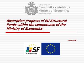 Absorption progress of EU Structural Funds within the competence of the Ministry of Economics