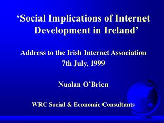 �Social Implications of Internet Development in Ireland� Address to the Irish Internet Association