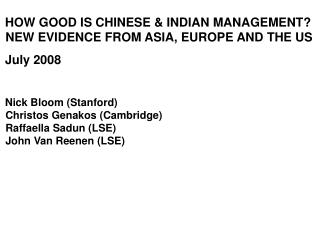 HOW GOOD IS CHINESE & INDIAN MANAGEMENT? NEW EVIDENCE FROM ASIA, EUROPE AND THE US  July 2008