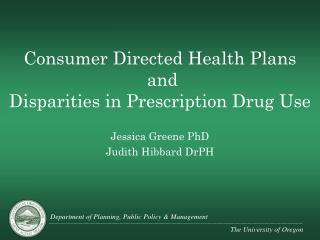 Consumer Directed Health Plans  and  Disparities in Prescription Drug Use