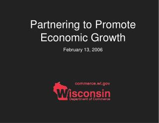 Partnering to Promote Economic Growth February 13, 2006