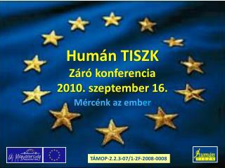 Humán TISZK Záró konferencia 2010. szeptember 16.