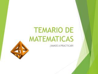TEMARIO DE MATEMATICAS