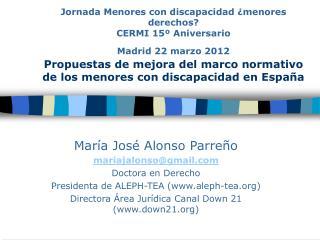 María José Alonso Parreño mariajalonso@gmail Doctora en Derecho