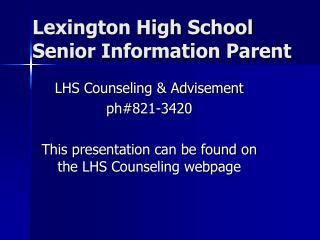 Lexington High School  Senior Information Parent