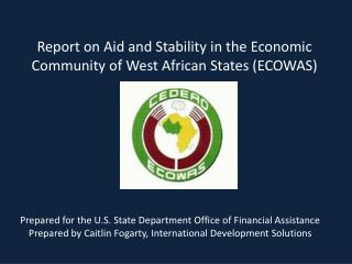 Report on Aid and Stability in the Economic Community of West African States (ECOWAS)