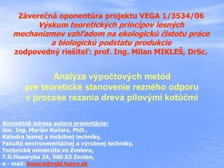 Kontaktn á adresa autora prezentácie: doc. Ing.  Ma rián Kučera, PhD.,