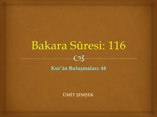 Bakara S�resi:  116