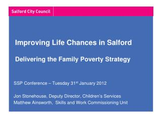Improving Life Chances in Salford Delivering the Family Poverty Strategy