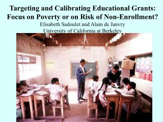 Targeting and Calibrating Educational Grants:  Focus on Poverty or on Risk of Non-Enrollment?