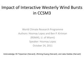 Impact of Interactive Westerly Wind Bursts in CCSM3