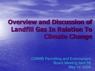 Overview and Discussion of Landfill Gas In Relation To Climate Change