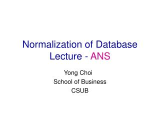 Normalization of Database Lecture -  ANS