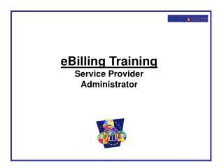 eBilling Training Service Provider Administrator