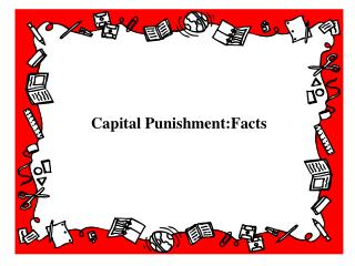 Capital Punishment:Facts