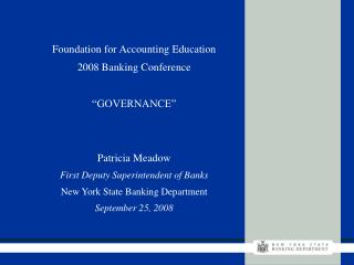 "Foundation for Accounting Education 2008 Banking Conference ""GOVERNANCE"" Patricia Meadow"