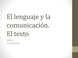 El lenguaje y la comunicación. El texto