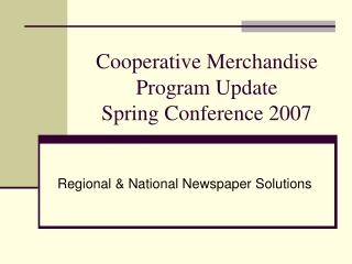 Cooperative Merchandise Program Update  Spring Conference 2007