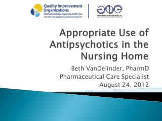 Appropriate Use of Antipsychotics in the Nursing Home