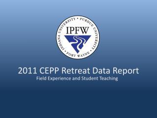 2011 CEPP Retreat Data Report