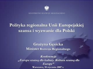 Polityka regionalna Unii Europejskiej szansa i wyzwanie dla Polski