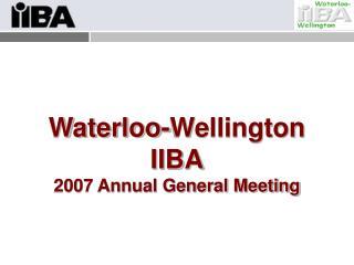 Waterloo-Wellington IIBA 2007 Annual General Meeting