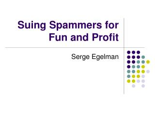 Suing Spammers for Fun and Profit