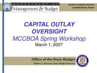 CAPITAL OUTLAY OVERSIGHT MCCBOA Spring Workshop March 1, 2007
