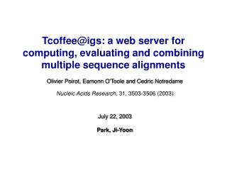Tcoffee@igs: a web server for computing, evaluating and combining multiple sequence alignments