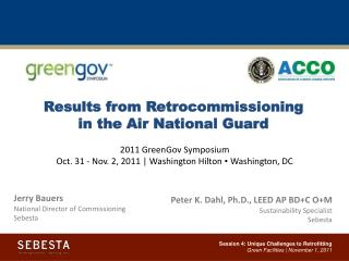 Results from Retrocommissioning in the Air National Guard 2011 GreenGov Symposium