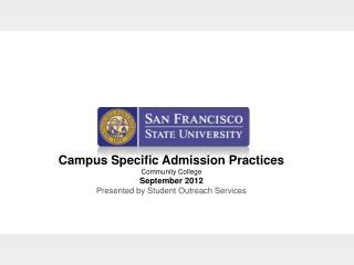Campus Specific Admission Practices Community College September 2012